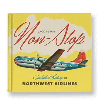 Non-Stop, a turbulent history of Northwest Airlines